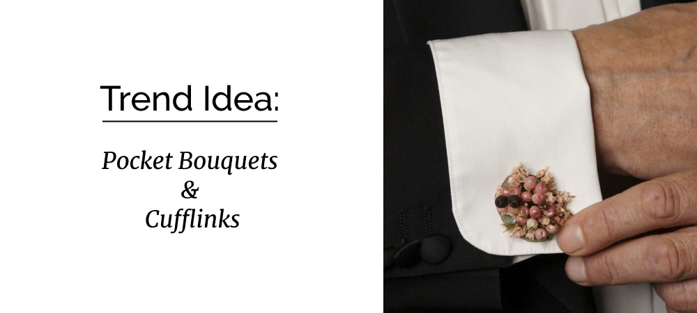 New trend: pocket bouquets and cufflinks for weddings and parties